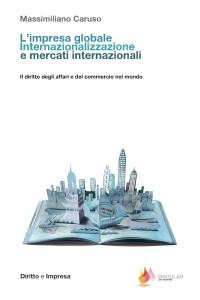 L'impresa globale. Internazionalizzazione e mercati internazionali - Massimiliano Caruso